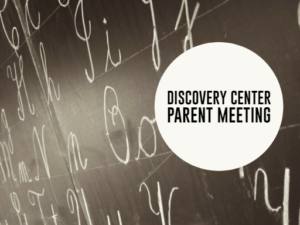 Discovery Center Parent Meeting
