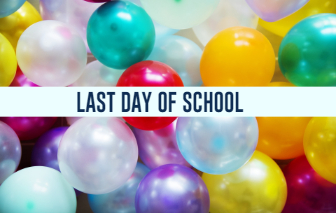 Last Day of School-Early Dismissal 11:30 AM
