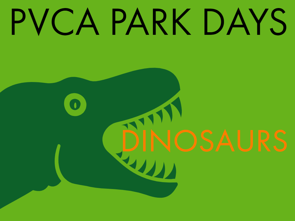 PVCA PARK DAYS-ALL ABOUT DINOSAURS
