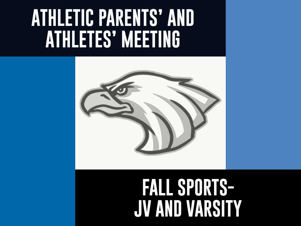 Fall Sports JV and Varsity Athletic Parents' and Athletes' Meeting