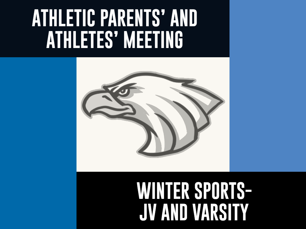 Winter Sports JV and Varsity Athletic Parents' and Athletes' Meeting